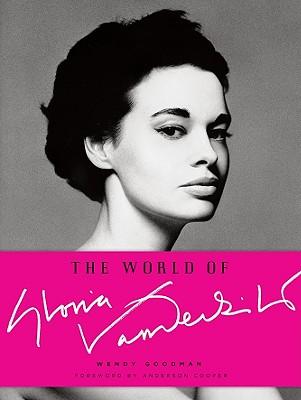 The World of Gloria Vanderbilt By Goodman, Wendy/ Cooper, Anderson (FRW)